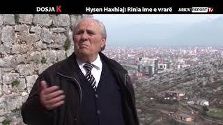 DOSJA K - HYSEN HAXHIAJ RINIA IME E VRARË