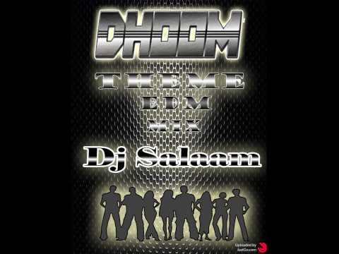 Dj Salaam   Dhoom Themes ( EDM ) Mix