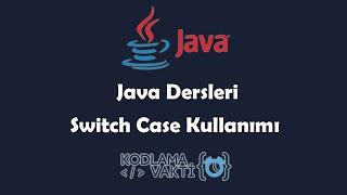 Java Dersleri #21 - Switch Case Kullanımı