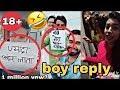 18 + Tera Ghata Boys Reply to Four girls