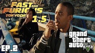 GTA5: F&F Tokyo Drift 1.5 (Is That You Ludacris?) EP.2