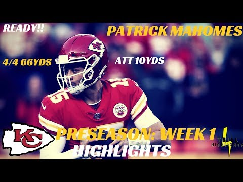 Patrick Mahomes Preseason Week 1 Highlights | MVP 08.10.2019