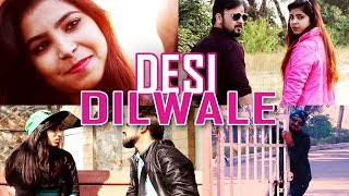 Desi Dilwale | Ootpataang Productions