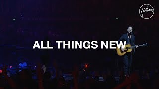 All Things New - Hillsong Worship