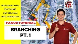 FANUC Robot Logic - JMB LBL, CALL, WAIT Instructions / Non-conditional Statements / Branching Pt. 1