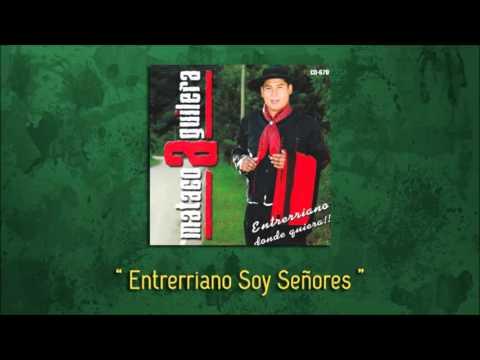 Mataco Aguilera - Entrerriano Soy Señores