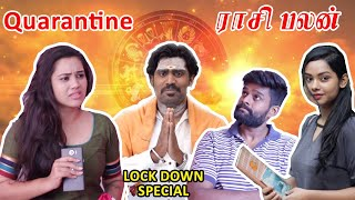 Quarantine Special Raasipalan – Lockdown Special | Stay home create Withme | Chennai Memes