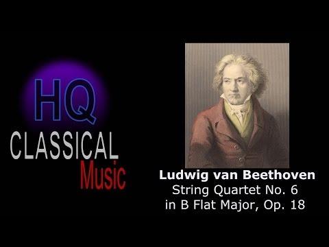 BEETHOVEN - (FULL) String Quartet No. 6  in B Flat Major, Op. 18