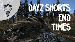 DayZ Shorts: End Times Thumbnail
