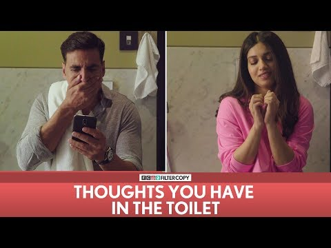 FilterCopy | Thoughts You Have In The Toilet | Ft. Akshay Kumar and Bhumi Pednekar