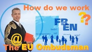 The EU Ombudsman  - how do we work?