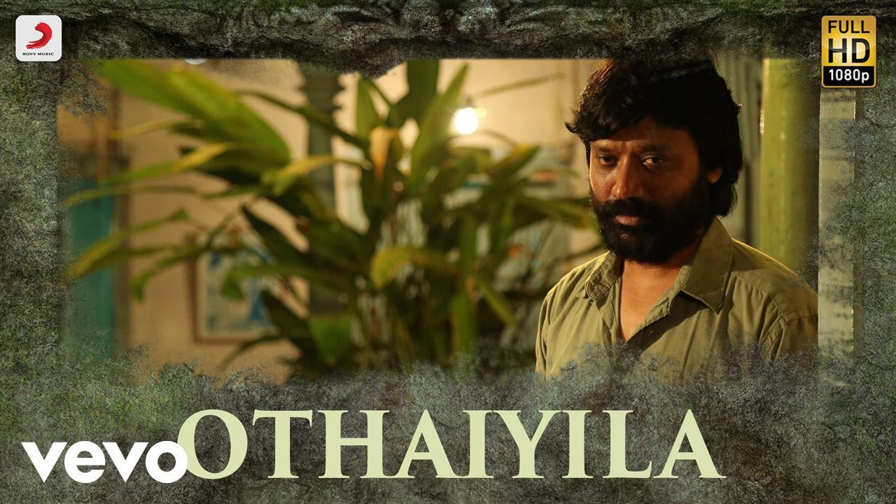 Iraivi - Othaiyila VIdeo   Vijay Sethupathi   Santhosh Narayanan