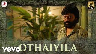 Iraivi - Othaiyila VIdeo | Vijay Sethupathi | Santhosh Narayanan