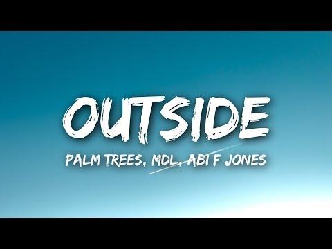 Palm Trees X MdL X Abi F Jones - Outside (Lyrics / Lyrics Video)