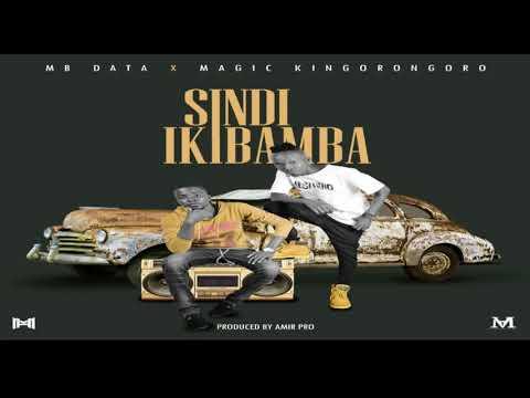 SINDI IKIBAMBA by MB DATA ft KINGORONGORO