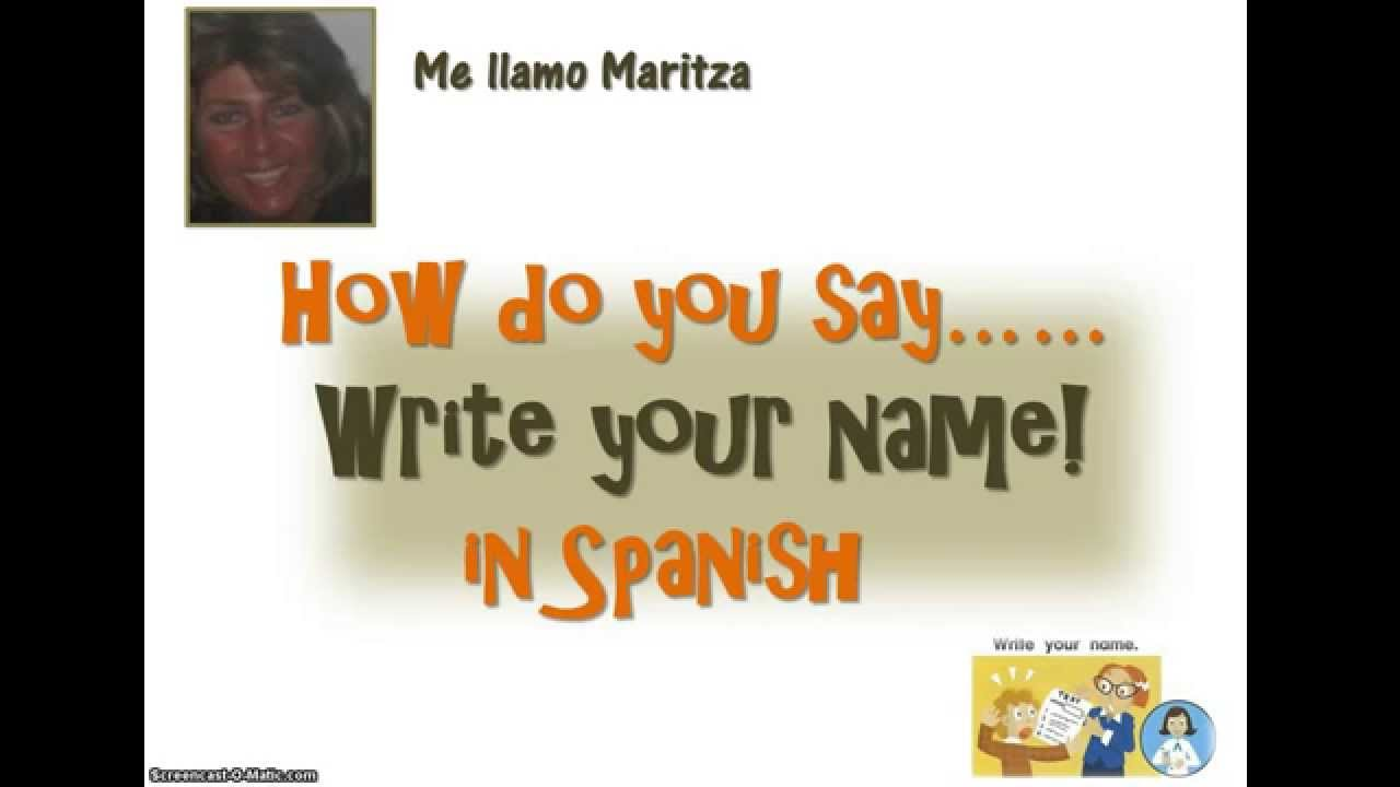 How Do You Say 'Write Your Name ' In Spanish