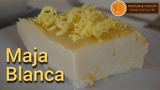 MAJA BLANCA | Ep. 40 | Mortar and Pastry