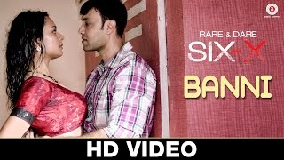 Download Banni - Rare And Dare Six-X | Rashmi Desai & Hemant Pandey | Vidhya Gopal | Bharat Menaria MP3 song and Music Video