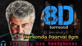Nerkonda Paarvai Bgm 8D 🎧 Strictly Use headphones