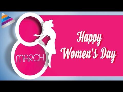 Happy Womens Day 2017 Best Wishes To Women From Telugu Filmnagar