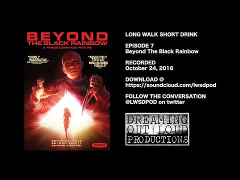 LWSD Episode 7 - Beyond The Black Rainbow