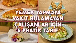 Yemek Yapmaya Vakit Bulamayan Çalışanlar İçin 5 Pratik Tarif | Yemek.com