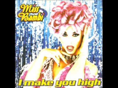 Miss Bambi - I make you high