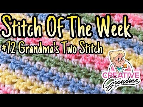Stitch Of The Week # 72 Grandma's Two Stitch - Crochet Tutorial