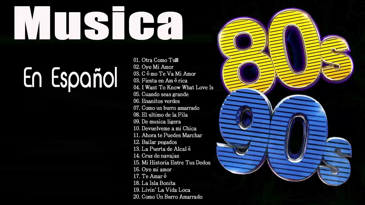 Las Mejores Canciones De Los 80 90 En Espanol Canciones Exitosas De Los 80 S 90 S Exitos Youtube