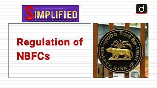 Regulation of NBFCs : Simplified