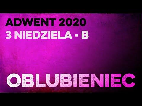 Oblubieniec: Daję Słowo - 3 niedziela Adwentu - 13 XII 2020