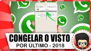 TRUQUE: Como Congelar Visto Por ultimo no WhatsApp 2018