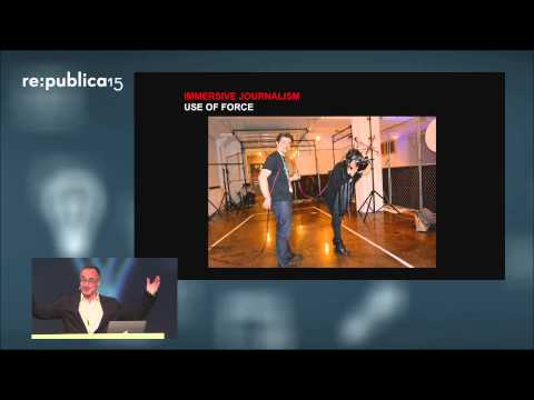 re:publica 2015 - James Pallot: Immersive Journalism: Using virtual reality for news and n... on YouTube