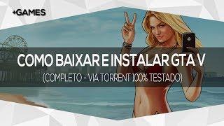 COMO BAIXAR E INSTALAR GTA V PC (COMPLETO - VIA TORRENT 100% TESTADO)