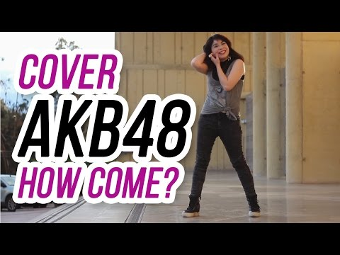 How Come? AKB48 Cover Dance  Ashti Dulce  JPOP