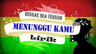 Download lagu Menunggu Kamu (Lirik) lagu cover akustik versi reggae ska dangdut indonesia / malaysia terbaru 2019
