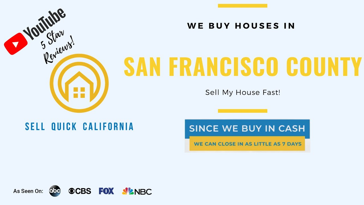 "We Buy Houses In San Francisco County | Asking to ""Sell My House Fast?"""