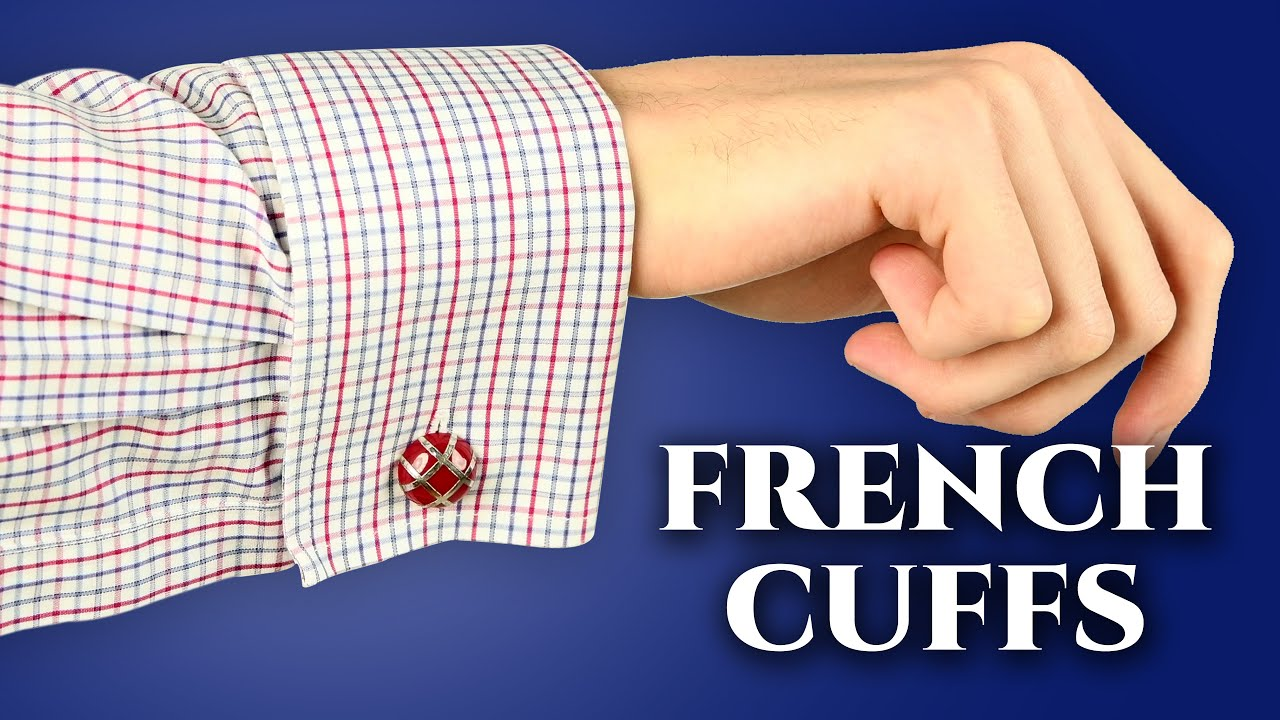 French Cuffs: How, When, & Why to Wear Double Cuffed Shirts