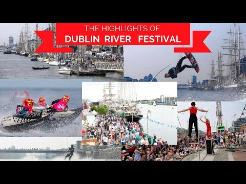 DUBLIN RIVERFEST highlights-Things to do in Dublin on June Bank Holiday