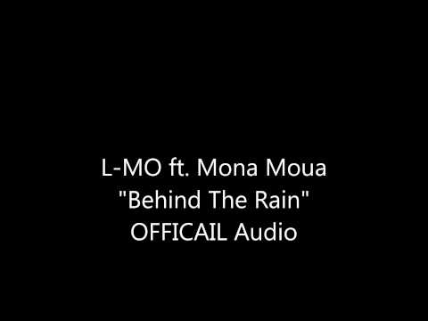 L-MO ft. Mona Moua---Behind The Rain (Official Audio)