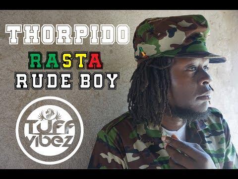 Thorpido - Rasta Rude Boy ( Official Video 2017 )