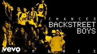 Backstreet Boys - Chances (Kat Krazy Remix (Audio))