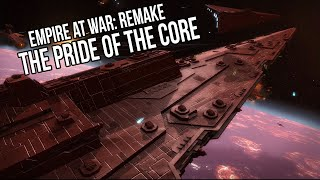 Empire at War Remake - Full Scale Pride of the Core