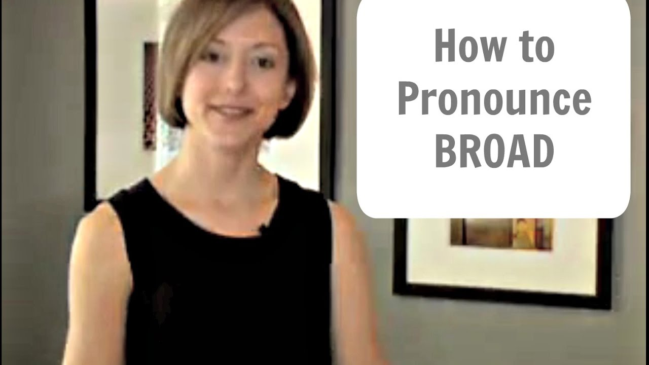 How to pronounce BROAD (not BRA) - American English Pronunciation Lesson