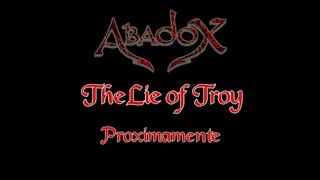 THE LIE OF TROY (Official Trailer 2020) - AbadoX Progressive Power Metal YouTube Videos