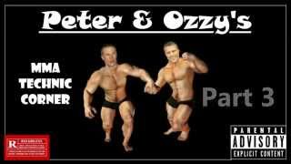 Peter & Ozzy`s mma technic corner part 3