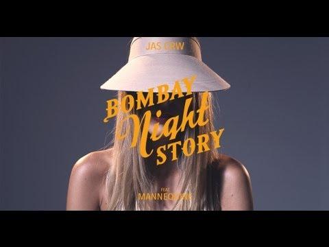 JAS CRW X Mannequine - Bombay Night Story (ALBUM VERSION)