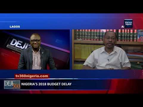 DEJI360 EP 198 Part 3: Nigeria's 2018 budget delay