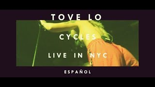 TOVE LO - CYCLES - LIVE - SUB ESPAÑOL