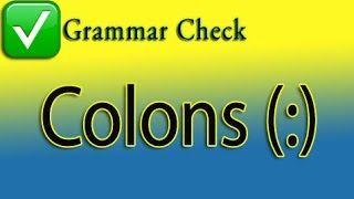 Repeat youtube video Colons: How to Use Colons Correctly in Your Sentences